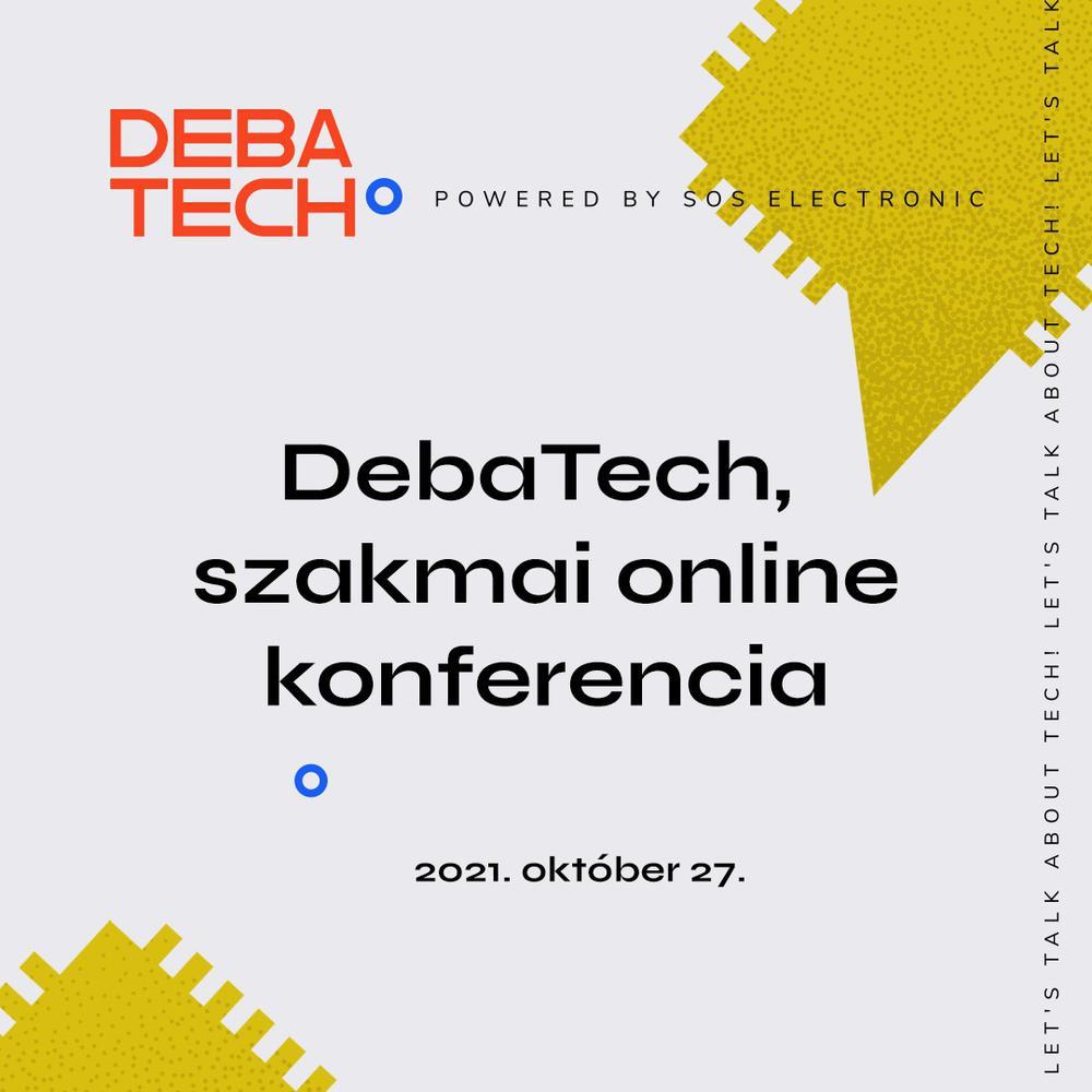 DebaTech, az év elektronikai technológiák és szakmai konferenciája