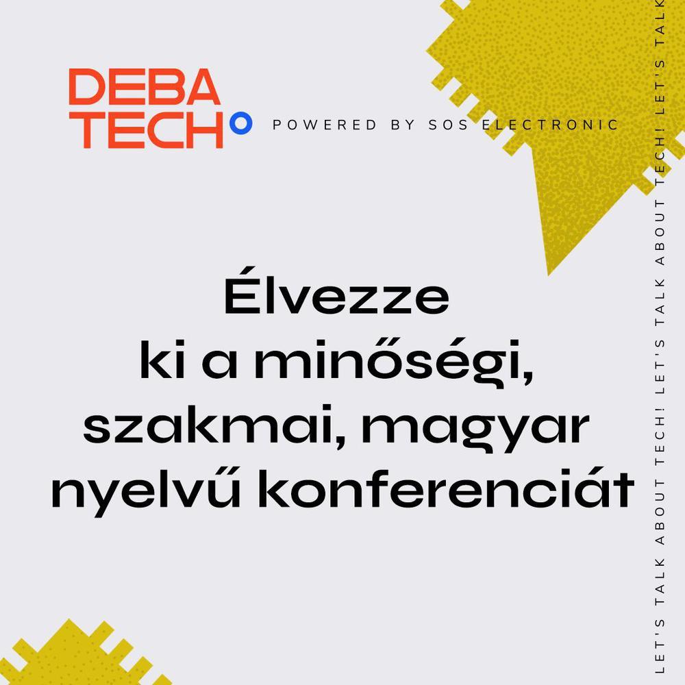 Miért éppen a DebaTech konferencia?